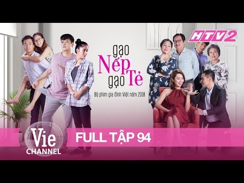GẠO NẾP GẠO TẺ - Tập 94 - FULL   Phim Gia Đình Việt 2018
