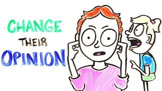 How Can You Change Somebody's Opinion?