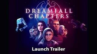 Dreamfall Chapters - Trailer di Lancio