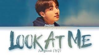BTS Jungkook (정국) - look at me (바라봐줘요) (full ver.) (Lyrics Eng/Rom/Han/가사)