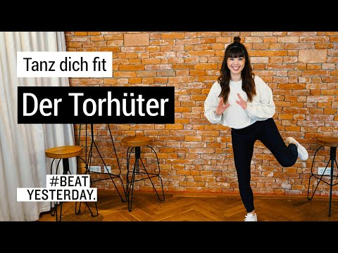 Tanz dich fit: Der Torhüter | #BeatYesterday