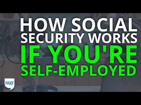 How Social Security Works If You're Self-Employed | Daily Podcast