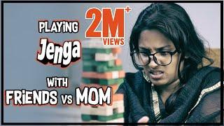 Playing JENGA with Friends vs MOM    Mahathalli