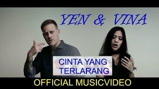 YEN ft. Vina - Cinta yang terlarang  (Official Video)