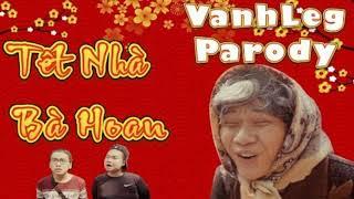Tết Nhà Bà Hoan - Vanh Leg - 1 hour