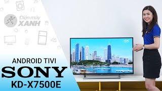 Android Tivi Sony 4K KD-43X7500E - Mạnh mẽ và tinh tế | Điện máy XANH