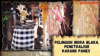Pelinggih Indra Blaka, Penetralisir Karang Panes