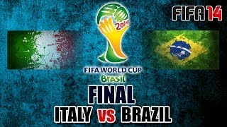 "FIFA 14 | ""Italy V Brazil"" - 2014 World Cup (Final) [PS4 Gameplay]"
