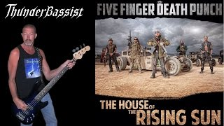 The House of the Rising Sun - Five Finger Death Punch, bass cover