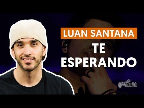 Baixar Te Esperando - Luan Santana (aula de violão completa)