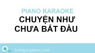 Chuyện Như Chưa Bắt Đầu Karaoke | Piano Karaoke #8 | Bội Ngọc Piano