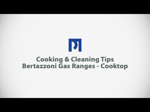 PM BUILDER - Cooking & Cleaning Tips - Bertazzoni Gas Ranges - Cooktop