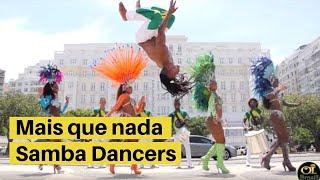 Mais que nada -OI BRASIL! ★AUTHENTIC SAMBA★ London Based - Top Samba Dancers & Shows for hire
