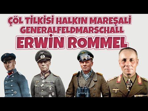 ÇÖL TİLKİSİ ERWİN ROMMEL HAYATI HALKIN MAREŞALİ GENİŞ ANLATIM 2. dünya savaşı tarihi