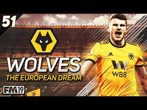 "Wolves: The European Dream - #51 ""GAME, SET & MATCH"" - Football Manager 2019"