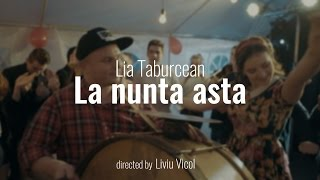 Lia Taburcean - La nunta asta (Prod. by Kapushon)