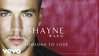 Shayne Ward - Someone to Love (Official Audio)