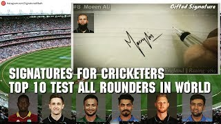 Signature of Top 10 Test Cricketers from the World (2019) || By Signatures Mash Team