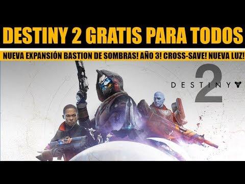 Destiny 2 GRATIS! DLC Bastión de Sombras! Nueva Luz! Cross-Save! Ediciones de DLC y más!