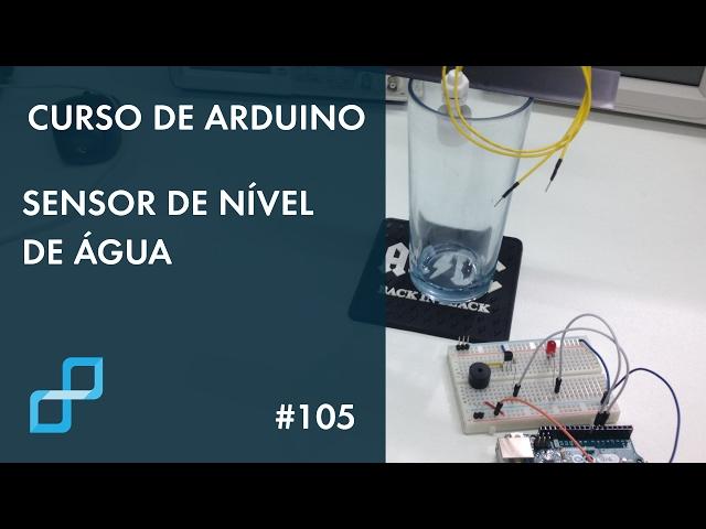 ALARME DE NÍVEL DE ÁGUA | Curso de Arduino #105