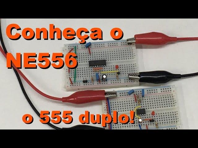 NE556 : O 555 QUE VALE POR DOIS | Conheça Eletrônica! #082