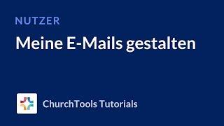 Meine E-Mails gestalten