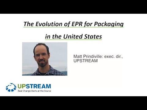 """UPSTREAM's Matt Prindiville - from ILSR Webinar - """"The Evolution of EPR for Packaging in the US"""""""