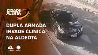 Dupla armada invade clínica na Aldeota