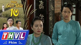 THVL | Phận làm dâu - Tập 10