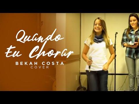 Baixar Quando eu Chorar - Bekah Costa & Bruna Karla