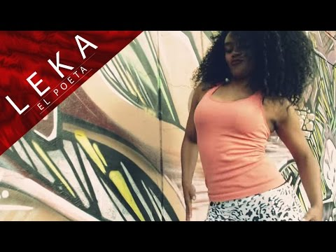 Ella Quiere Hmm..Haa..Hmm [Video Oficial] - Leka El Poeta Ft. Mishelle