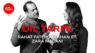 Dil Tarpe – Rahat Fateh Ali Khan Ft Zara Madani Video HD