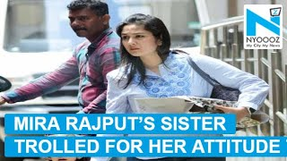 Mira Rajput's sister trolled for showing attitude to media..