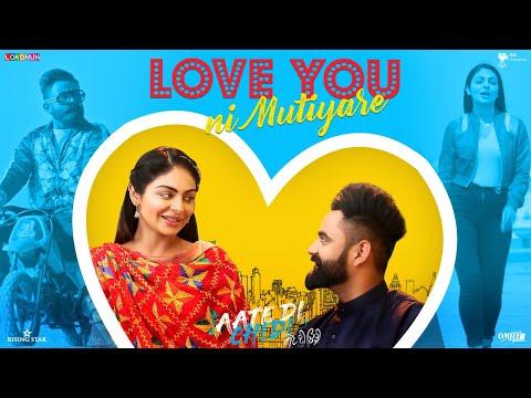 Love You Ni Mutiyare - Amrit Maan - Neeru Bajwa - Aate Di Chidi