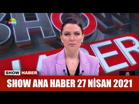 Show Ana Haber 27 Nisan 2021