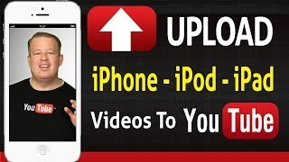  How to Upload Videos Straight From The iPhone iPod iPad to YouTube