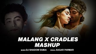 Malang vs Cradles (Mashup)  – DJ Shadow Dubai