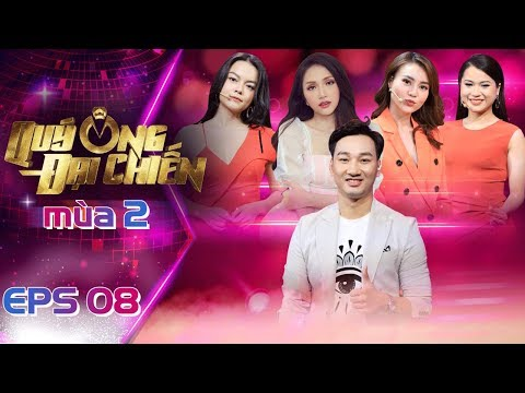 Quý Ông Đại Chiến Mùa 2 |Tập 08 Full: Phạm Quỳnh Anh, Hương Giang tâm sự chuyện ngoại tình trên sóng