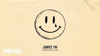 James TW - Happy For Me (Audio)