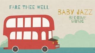 Jazz Lullabies Around the World - Fare Thee Well