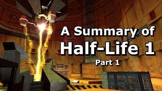 Half-Life 1 Summarised - Part 1