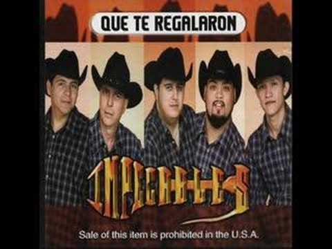 IMPECABLES (Ahora Kike Maldonado y Los Norteños), QUE TE REGALARON