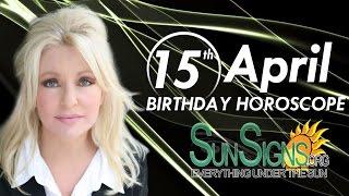 April 15th Birthdays Personality Horoscope