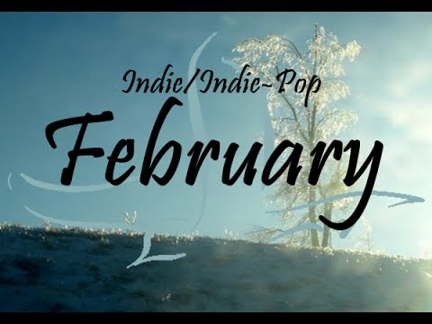 Indie/Indie-Pop Compilation - February 2014 (52-Minute Playlist)