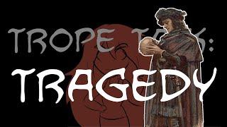 Trope Talk: Tragedy
