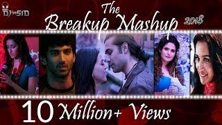 Breakup Mashup 2018   Best Bollywood Mashup  DJ SID   Official Mashup  