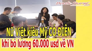 Việt kiều Mỹ CÓ Đ.I.Ê.N kh.i b.ỏ lương 60.000 usd v.ề V.N