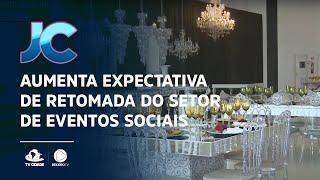 Aumenta expectativa de retomada do setor de eventos sociais