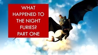 Httyd Theory: What happened to the Night Furies? [PART ONE]