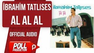İbrahim Tatlıses - Al Al Al